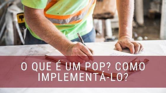 O que é POP e como implementar procedimentos padrões