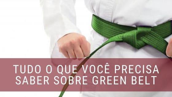 Tudo o que você precisa saber sobre Green Belt