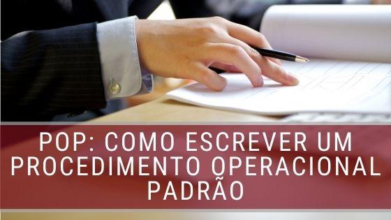 POP: Como escrever um Procedimento Operacional Padrão