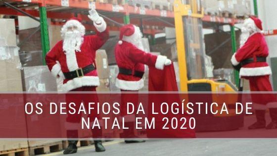 Os desafios da logística de Natal para 2020