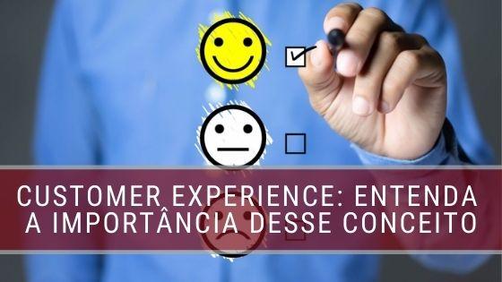 Customer Experience: Entenda a importância desse conceito